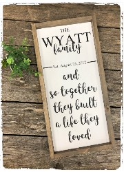 "Custom Sign ""And Together They Built"" $50.00"