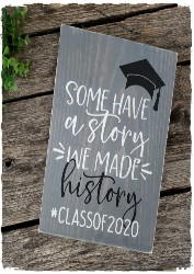 Some Made History Sign $30.00