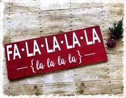 """Fa La La La La Wooden Sign 11.25""""x31"""" $50"""