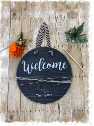 """Round Welcome Sign 17.5"""" x 36"""" $49"""